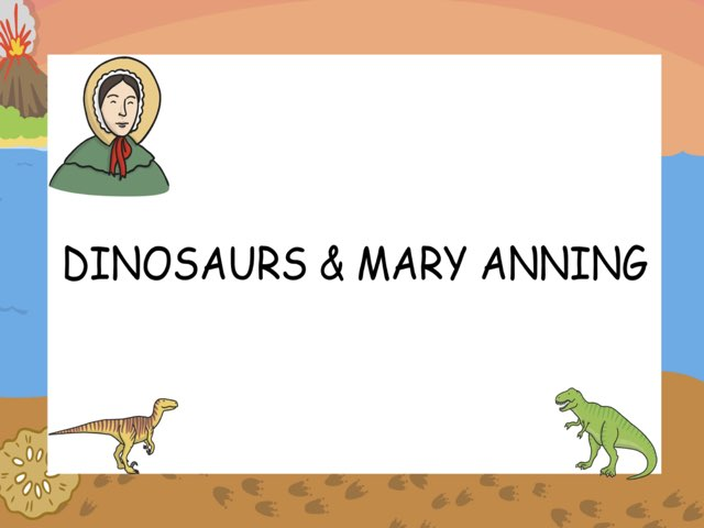 Dinosaurs & Mary Anning  by Esther Cortés Martínez
