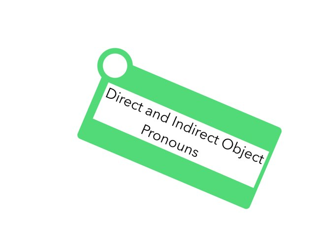 Direct and Indirect Object Pronouns by LNCharter FHS