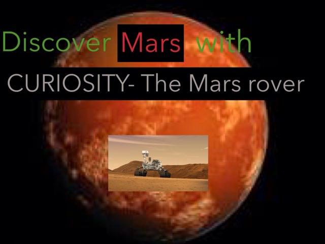 Discover Mars With CURIOSITY- The Mars Rover by Anurag Simha