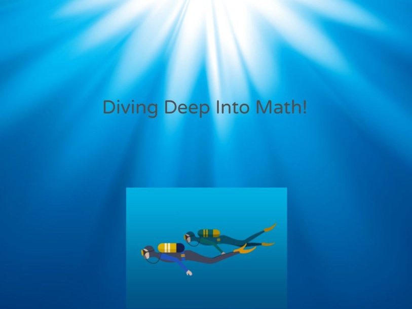 Diving Deep Into Math! by Lydia Frankart