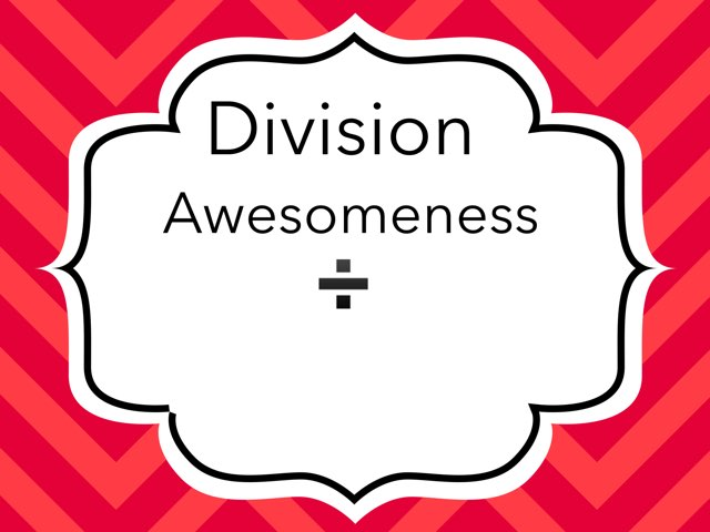 Division Awesomeness  by Stephanie Boyle