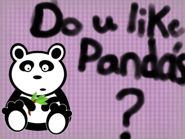 Do You Like Pandas! by Craig Graham