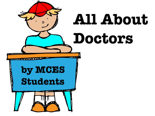 Doctors by MCES Students  by Christine Snow