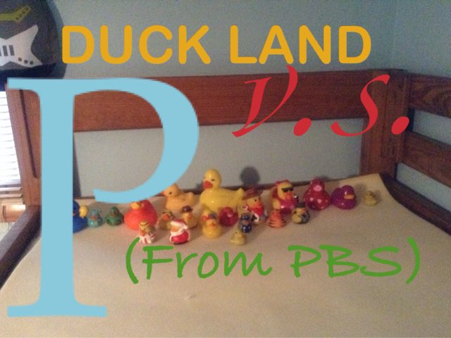 Duck Land v.s. P.  from PBS by Luke Fi