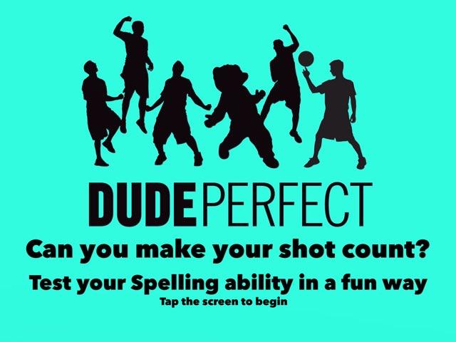 Dude Perfect Spellings by Y6F Y6F