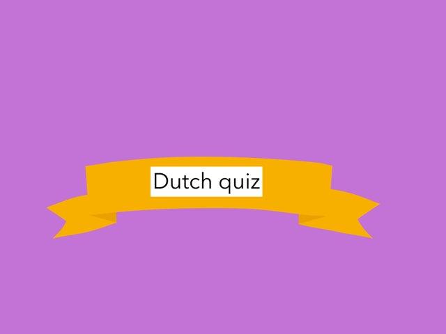 Dutch quiz by Pradhi Deshmukh