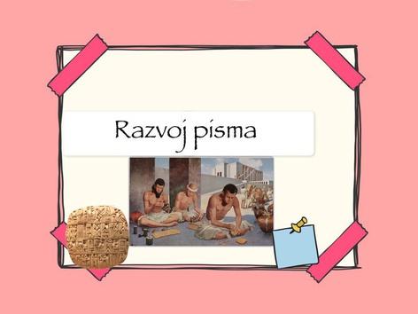 Razvoj Pisma - Prve Civilizacije by Sonja Perković