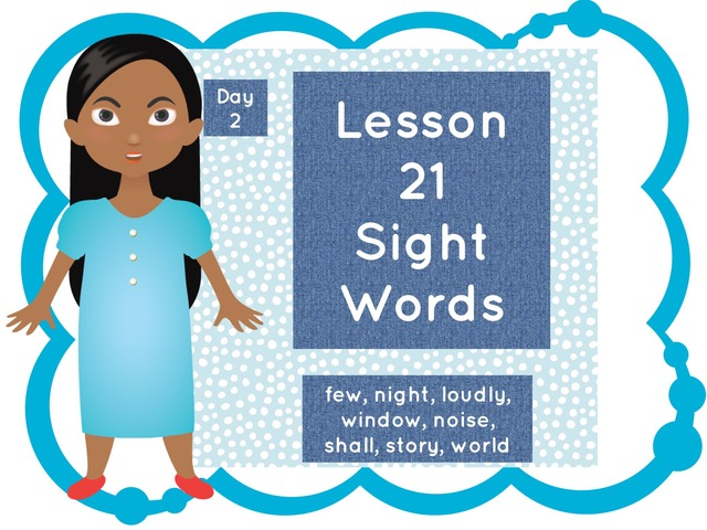 Lesson 21 Sight Words Day 2 by Jennifer
