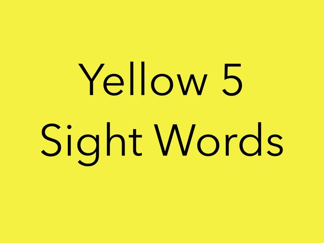 Yellow 5 Sight Words. No 41 by Sonia Landers