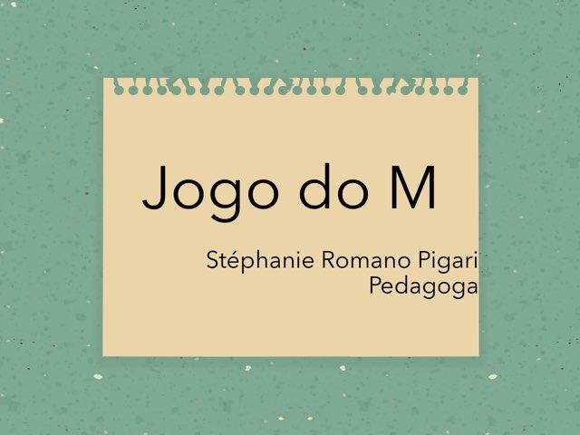 Jogo do M by Stephanie Romano Pigari