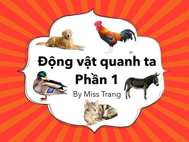 Động Vật Quanh Ta Phần 1 by Trang Quỳnh