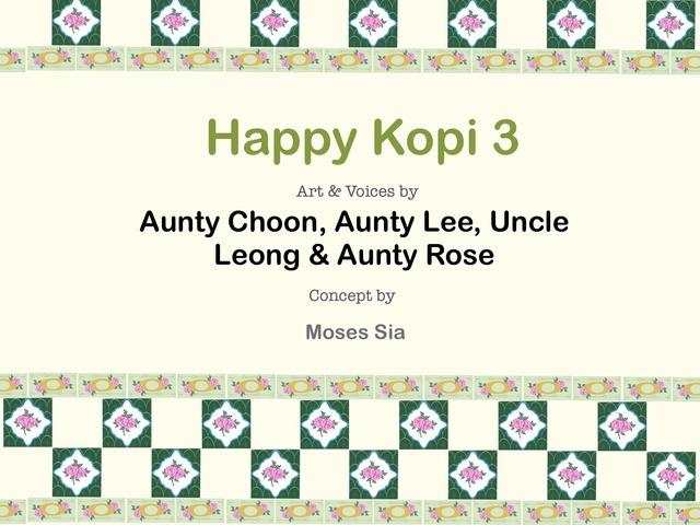 Happy Kopi 3 by Moses Sia