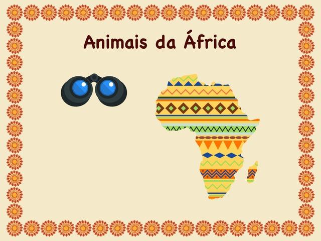 Animais da África  by Daianne Martins