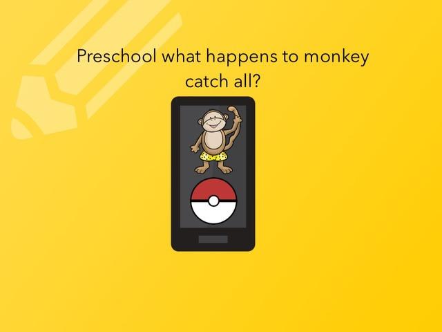 Preschool What Happens To Monkey Catch All? by Idah Rahman