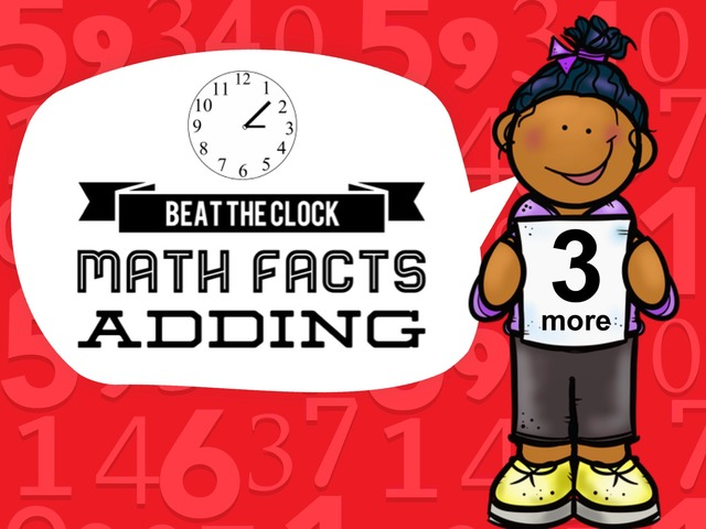 Beat The Clock - Adding 3 by Ellen Weber