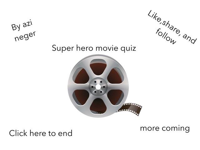 Super Hero Movie Quiz by Azi Nege