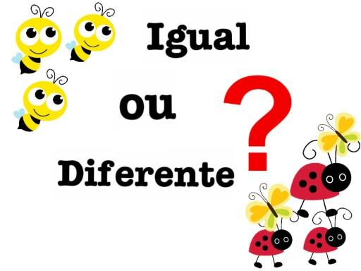 Igual ou diferente by Tobrincando Ufrj