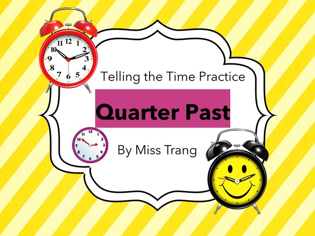 Quarter Past - Telling the Time Practice by Trang Quỳnh