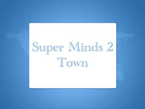 Super Minds 2 - Places In Town by Thais Baumgartner