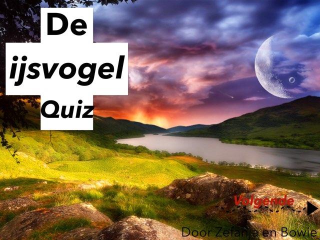 De Ijsvogel Quiz by Michon Hovius