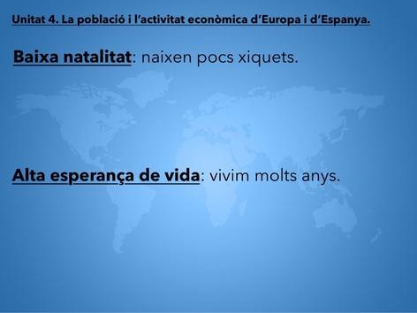 6é Primària. Unitat 4. La Població I L'activitat Econòmica D'Europa I D'Espanya. by Joan Esbrí