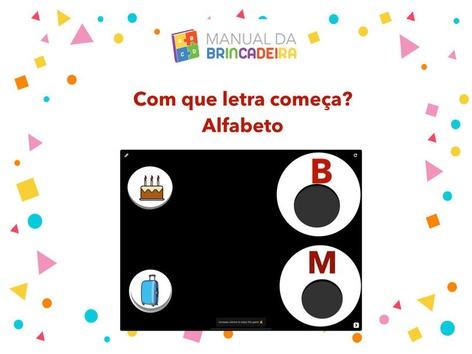 Com Que Letra Começa - Alfabeto by Manual Da Brincadeira Miryam Pelosi