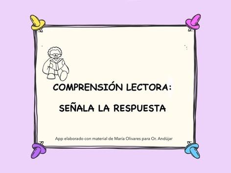 Comprensión Lectora: Señala La Respuesta  by Zoila Masaveu