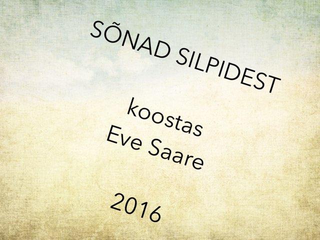 SÕNAD SILPIDEST by Eve Saare