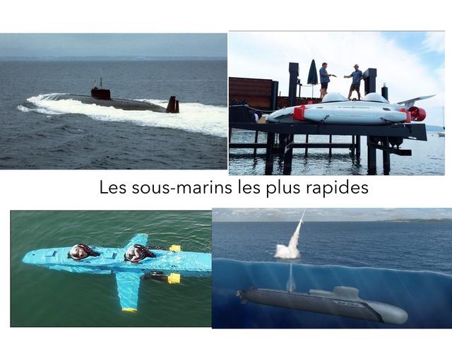 Les Sous-marin Les Plus Rapide by Bogosse Du 78