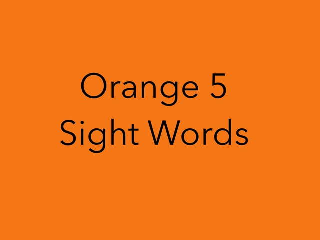 Orange 5 Sight Words. No 46 by Sonia Landers