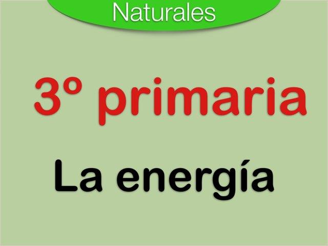 Ciencias de la naturaleza 3º - Energía  by Elysia Edu