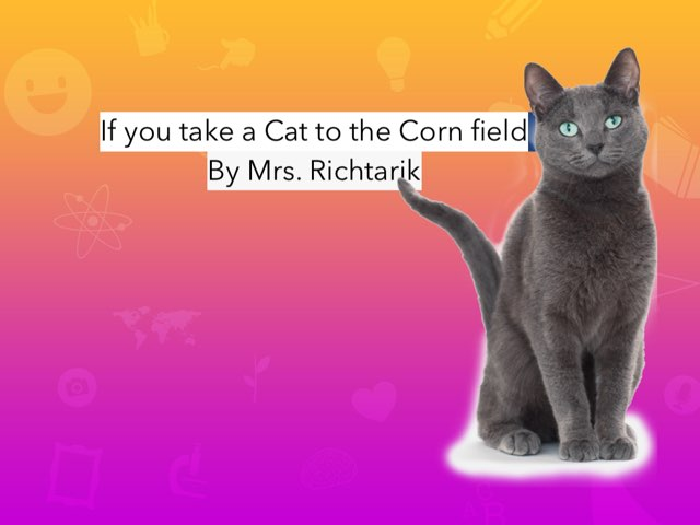 K Story If You take A Cat To The Cornfield by Karen Richtarik