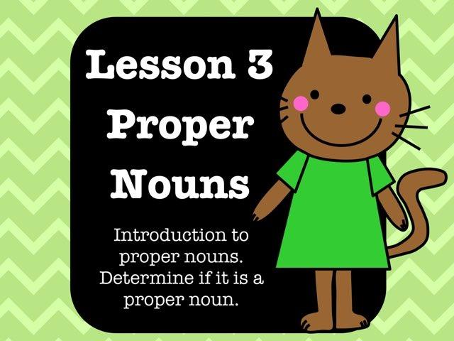Lesson 3 - Proper  Nouns by Jennifer