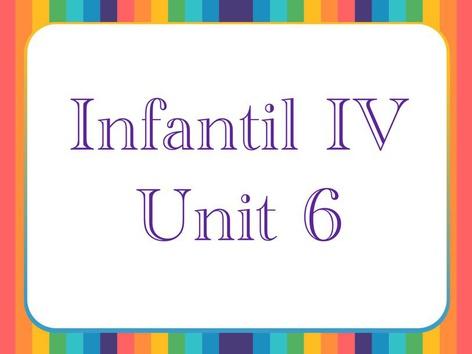 Infantil IV - Unit 6  by Thais Baumgartner