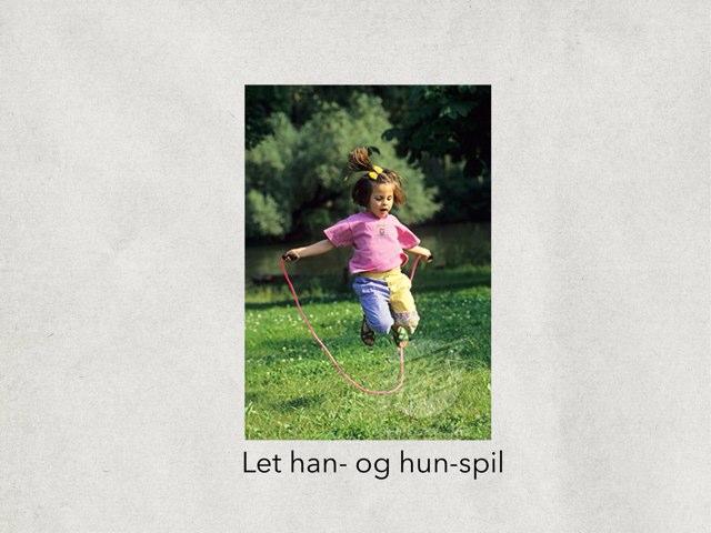 Han-hun spil (Let Version) by Dorte Eriksen
