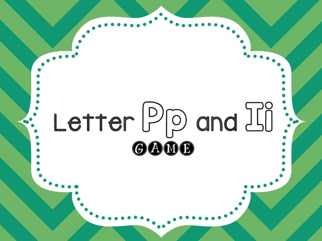 Letter Pp And Ii Game by Lau Pech