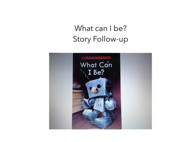 What Can I Be? Story Follow-up by Erin Previte