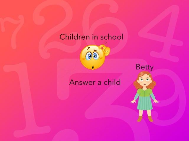 Kids In Betty Answer  by Idah Rahman