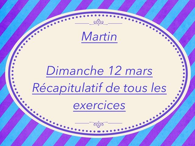 Martin - Dimanche 12 mars - Récapitulatif Des Exercices  by Caroline Gozdek