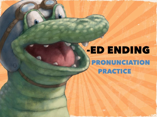 ED ENDING PRONUNCIATION PRACTICE by Dave P.