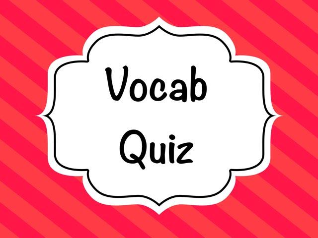 Vocab Quiz by Vanshika Pallerla