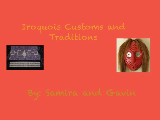 4T Iroquois Customs And Traditions  by Gr Four