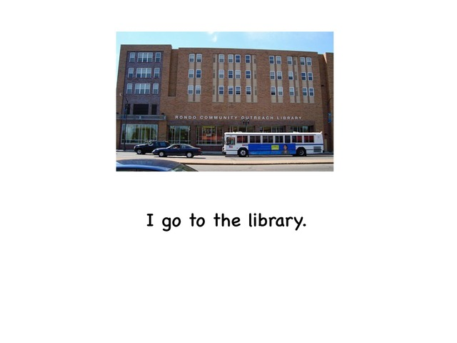 I Go To The Library  by Rebecca Jarvis