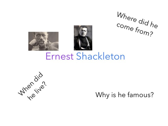Who Is Shackleton? by Birdwell Year2
