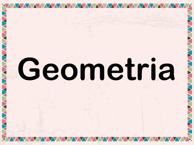Geometria - Figuras e Sólidos Geométricos  by Inês Ruxa