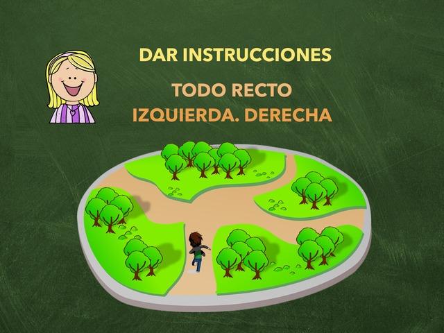 Direcciones. Dar Instrucciones: Todo recto. Izquierda. Derecha  by Francisca Sánchez Martínez