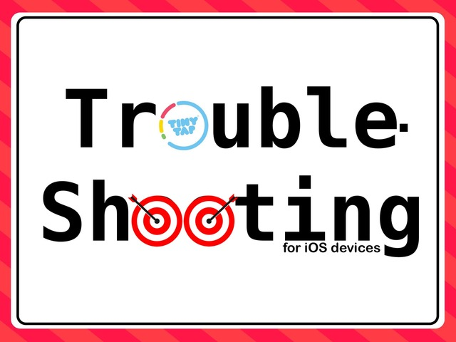 TinyTap Troubleshooting by Ellen Weber