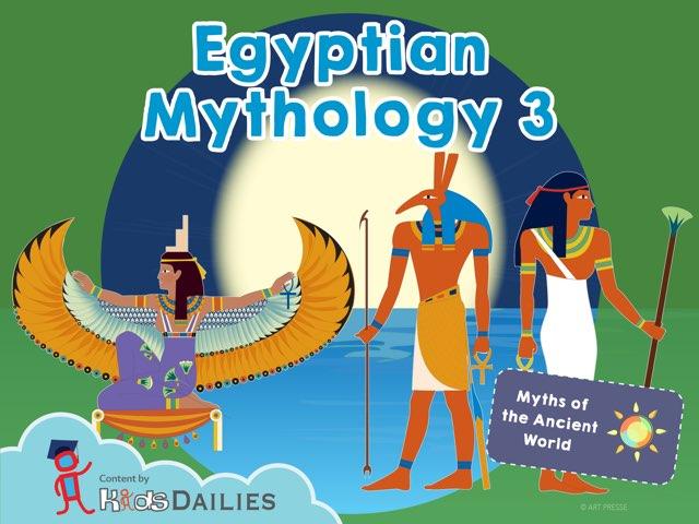 Egyptian Mythology III by Kids Dailies