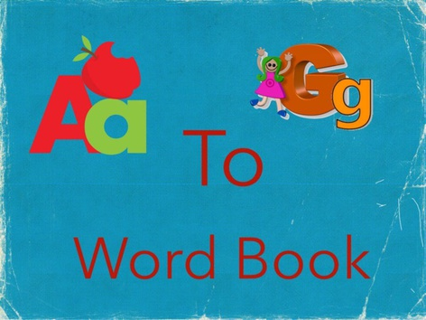 A To G Word book by Carol Smith