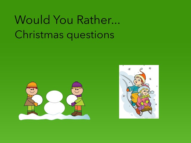 Christmas: Would You Rather Questions  by Carol Smith